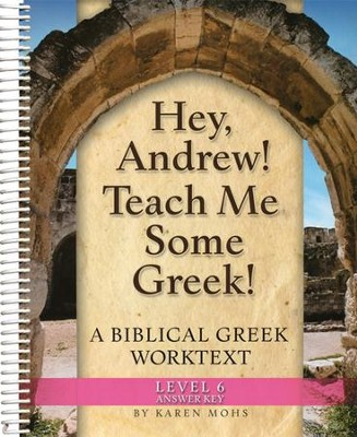 Hey, Andrew! Teach Me Some Greek! Level 6 Full Text Answer Key  -