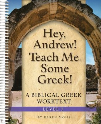 Hey, Andrew! Teach Me Some Greek! Level 7 Workbook   -