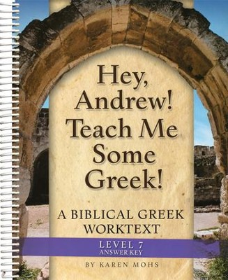 Hey, Andrew! Teach Me Some Greek! Level 7 Full Text Answer Key  -