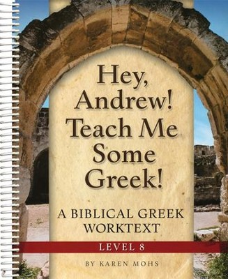 Hey, Andrew! Teach Me Some Greek! Level 8 Workbook   -