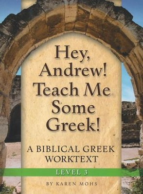 Hey, Andrew! Teach Me Some Greek! Level 3 Full Workbook Set  -