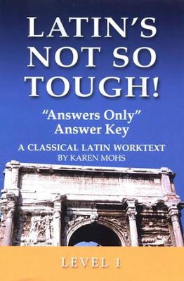 Latin's Not So Tough! Level 1 Answers Only Answer Key  -