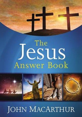 The Jesus Answer Book - eBook  -     By: John MacArthur