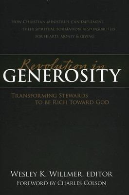 Revolution in Generosity: Transforming Stewards to Be Rich Toward God - Slightly Imperfect  -     Edited By: Wesley K. Willmer     By: Edited by Wesley K. Willmer
