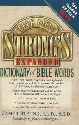 The New Strong's Expanded Dictionary of Bible Words  -     By: James Strong