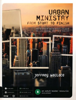 Urban Ministry from Start to Finish--Book and CD-ROM   -     By: Jeffrey Wallace