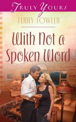 With Not a Spoken Word - eBook  -     By: Terry Fowler