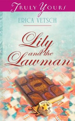 Lily and the Lawman - eBook  -     By: Erica Vetsch