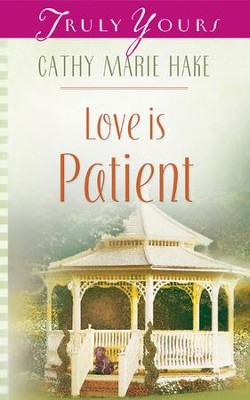 Love Is Patient - eBook  -     By: Cathy Marie Hake