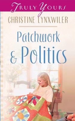 Patchwork and Politics - eBook  -     By: Christine Lynxwiler