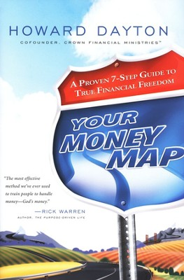 Your Money Map: A Proven 7-Step Guide to True Financial Freedom  -     By: Howard Dayton
