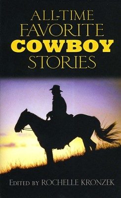 All Time Favorite Cowboy Stories  -     Edited By: Rochelle Kronzek     By: Rochelle Kronzek(Editor)