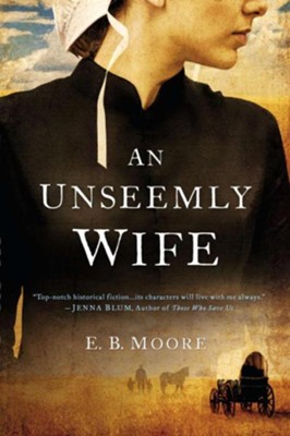 An Unseemly Wife  -     By: E.B. Moore