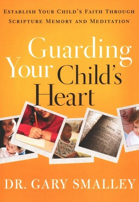 Guarding Your Child's Heart (Family Kit)  -     By: Dr. Gary Smalley