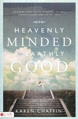 Heavenly Minded for Earthly Good - Slightly Imperfect  -     By: Karen Chaffin
