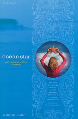 Ocean Star: You're Designed to Shine-A Memoir  -     By: Christina DiMari