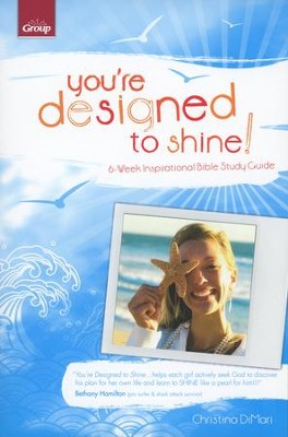 You're Designed to Shine! A 6-Week Inspirational   Bible Study Guide  -     By: Christina DiMari