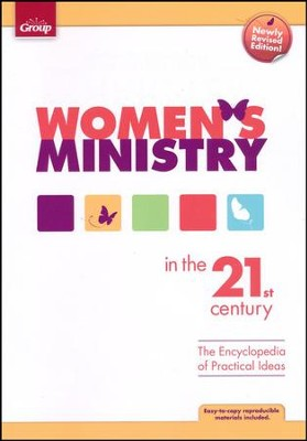 Women's Ministry in the 21st Century: The Encyclopedia of Practical Ideas  -