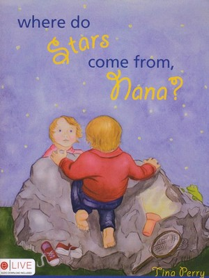 Where Do Stars Come From, Nana?  -     By: Tina Perry