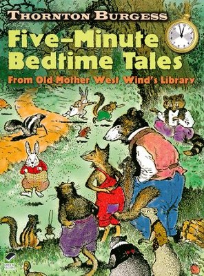 Thornton Burgess Five-Minute Bedtime Tales: From Old Mother West Wind's Library  -     By: Thorton Burgess