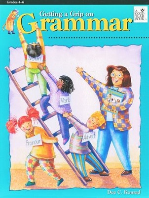 Getting a Grip on Grammar, Gr. 4-6   -     By: Dee C. Konrad