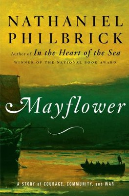 Mayflower: A Story of Courage, Community, and War - eBook  -     By: Nathaniel Philibrick