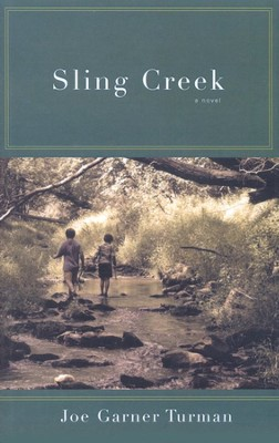 Sling Creek  -     By: Joe Turman