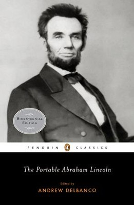 The Portable Abraham Lincoln - eBook  -     Edited By: Andrew Delbanco     By: Abraham Lincoln