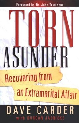 Torn Asunder: Recovering from an Extramarital Affair   -     By: Dave Carder, Duncan Jaenicke