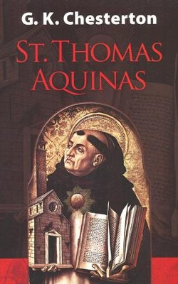 St. Thomas Aquinas  -     By: G.K. Chesterton