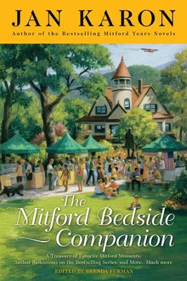 The Mitford Bedside Companion: A Treasury of Favorite Mitford Moments, Author Reflections on the Bestselling Selling Series, and More. Much More. - eBook  -     By: Jan Karon