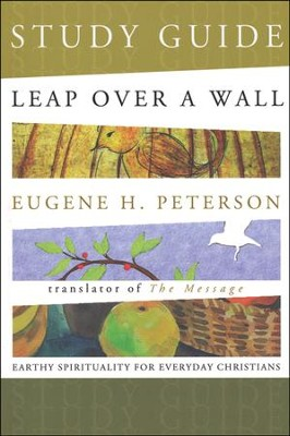 Leap Over a Wall Study Guide  -     By: Eugene H. Peterson
