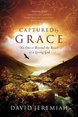 Captured by Grace: No One Is Beyond the Reach of a Loving God - eBook  -     By: David Jeremiah