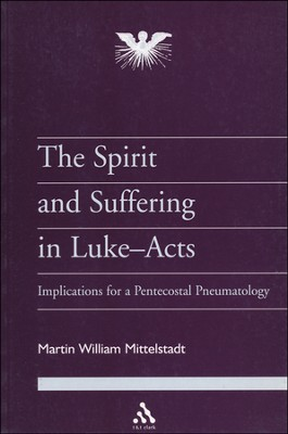 Spirit and Suffering in Luke-Acts  -     By: Martin Mittelstadt
