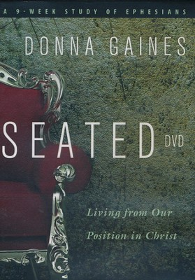 Seated DVD: Living from our Position in Christ  -     By: Donna Gaines