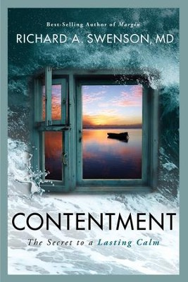 Contentment: The Secret to a Lasting Calm  -     By: Richard A. Swenson M.D.