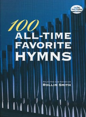100 All-Time Favorite Hymns for Organ  -     Edited By: Rollin Smith     By: Rollin Smith
