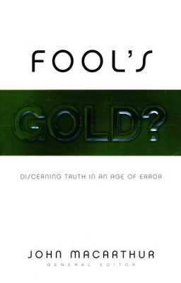 Fool's Gold?   -     By: John MacArthur