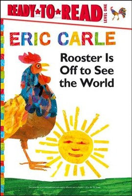 Rooster Is Off to See the World  -     By: Eric Carle     Illustrated By: Eric Carle