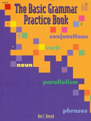 The Basic Grammar Practice Book   -     By: Dee C. Konrad