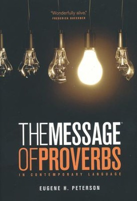 The Message The Book of Proverbs  -     By: Eugene H. Peterson