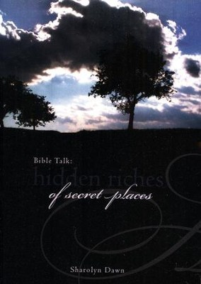 Bible Talk: Hidden Riches of Secret Places  -     By: Sharolyn Dawn