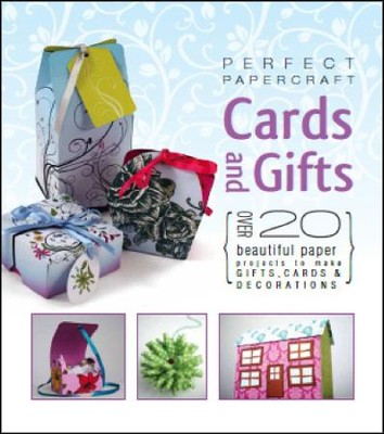 Perfect Papercraft Cards And Gifts  -     By: Geff Newland