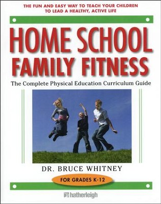 Homeschool Family Fitness: A Complete Curriculum Guide (Fifth Edition)  -     By: Bruce Whitney Ph.D.