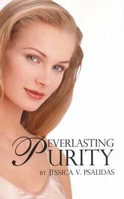 Everlasting Purity  -     By: Jessica V. Psalidas