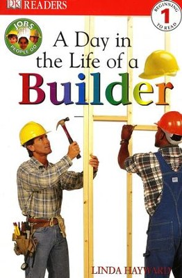 DK Readers Level 1: A Day in the Life of a Builder   -
