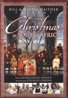 Christmas in South Africa, DVD   -     By: Bill Gaither, Gloria Gaither, Homecoming Friends