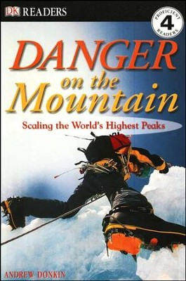 DK Readers, Level 4: Danger on the Mountain: Scaling the World's Highest Peaks  -     By: Andrew Donkin