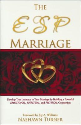 The ESP Marriage: Develop True Intimacy In Your Marriage By Building A Powerful Emotional, Spiritual, And Physical Connection  -     By: Nashawn Turner