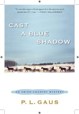 Cast a Blue Shadow: An Amish-Country Mystery - eBook  -     By: Paul L. Gaus